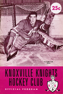Eastern Hockey League - Knoxville Knights 1961-62 Game Program - Claude Cyr
